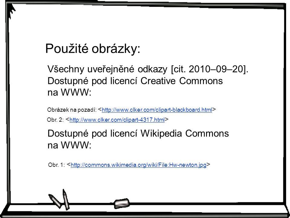 Použité obrázky: Všechny uveřejněné odkazy [cit. 2010–09–20]. Dostupné pod licencí Creative Commons na WWW: